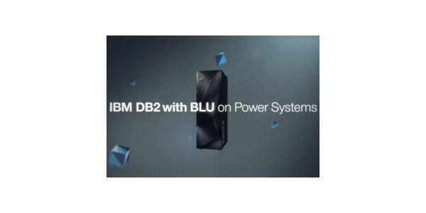 IBM DB2 with BLU on Power Systems