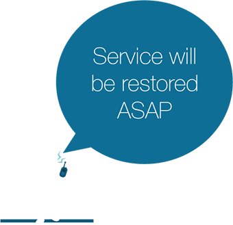 Service will be restored ASAP