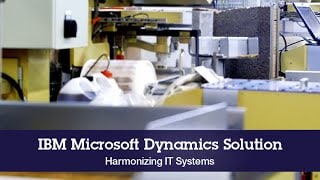 IBM Microsoft Dynamics Solution - Harmonizing IT Systems