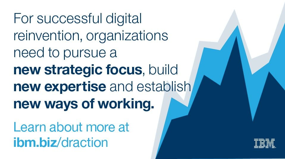 For successful digital reinvention, organizations need to pursue a new strategic focus, build new expertise and establish new ways of working.