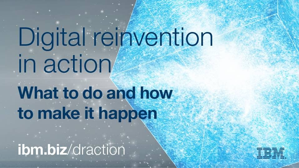 Digital reinvention in action. What to do and how to make it happen