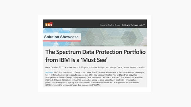 ESG: The Spectrum Data Protection Portfolio from IBM Is a 'Must See' (PDF 258KB)