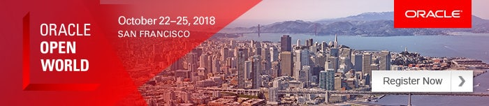Oracle Open World | October 22 - 25, 2018 | San Francisco | Oracle | Register Now