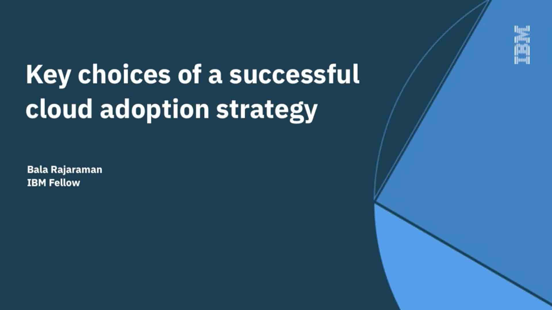 Key choices of a successful cloud adoption strategy