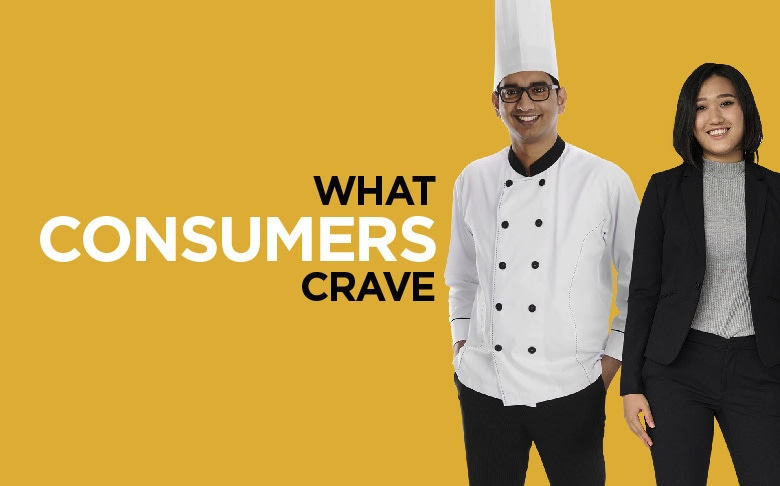 WHAT CONSUMERS CRAVE