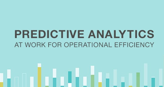 Predictive analytics at work for operational efficiency