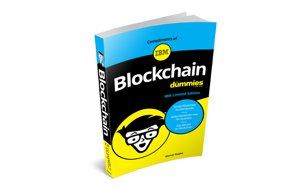 Compliments of IBM | Blockchain for dummies | IBM Limited Edition