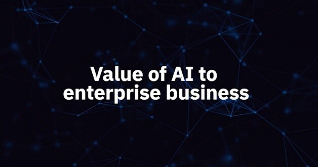 The value of AI to enterprise business
