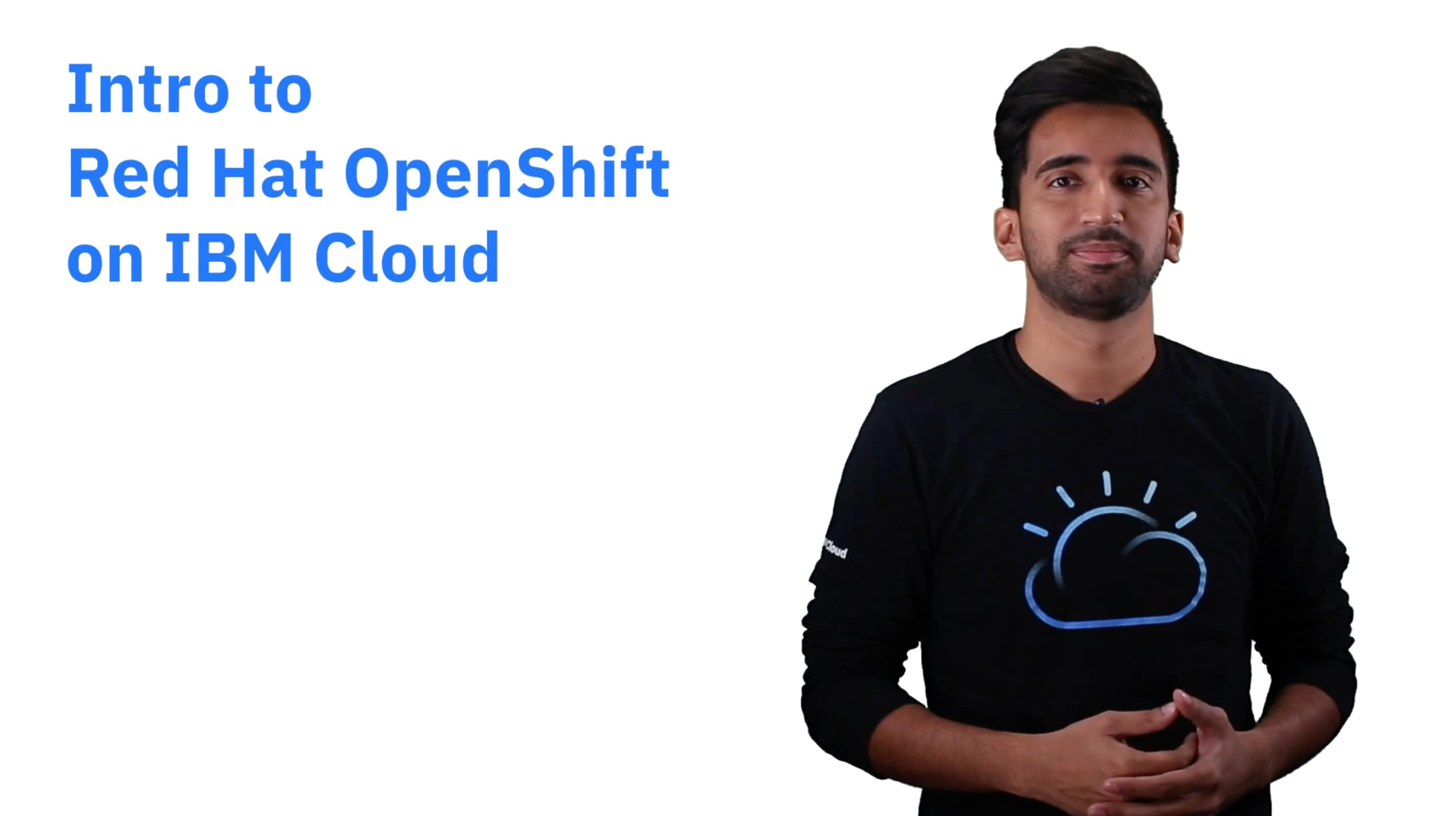 Intro to Red Hat OpenShift on IBM Cloud