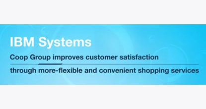 IBM Systems Coop group improves customer satisfaction through more-flexible and xconvenient shopping services
