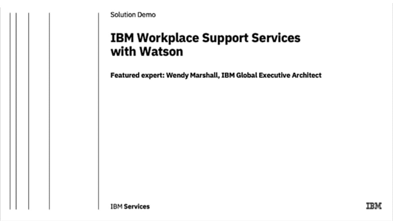Workplace Support Services with Watson