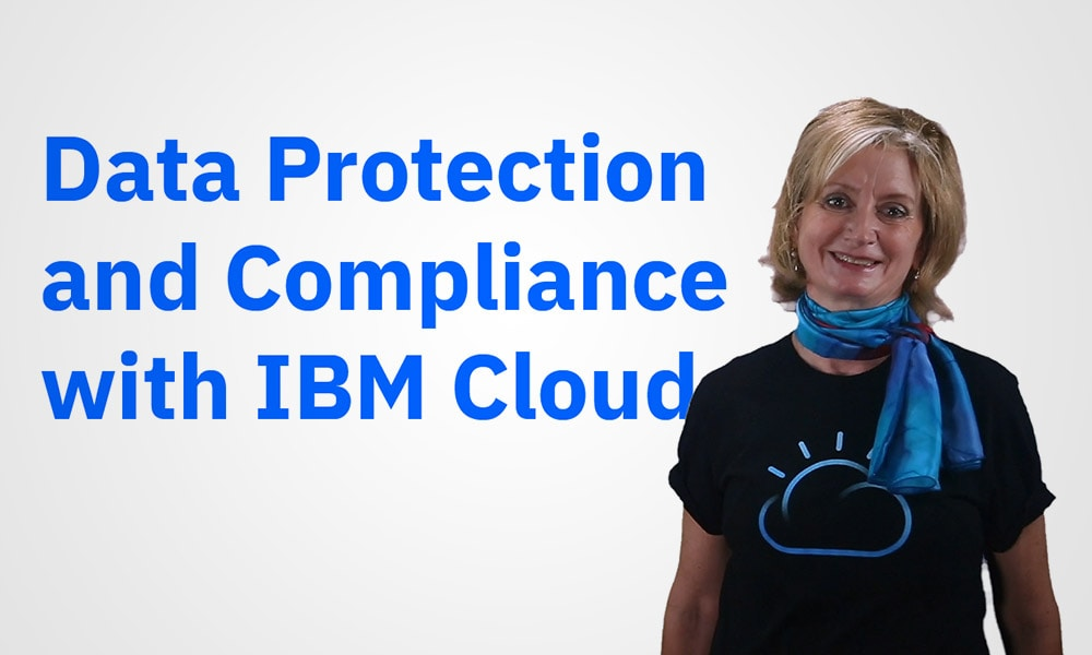 Data protection and compliance with IBM Cloud