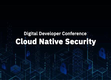 Digital Developer Conference - Cloud Native Security