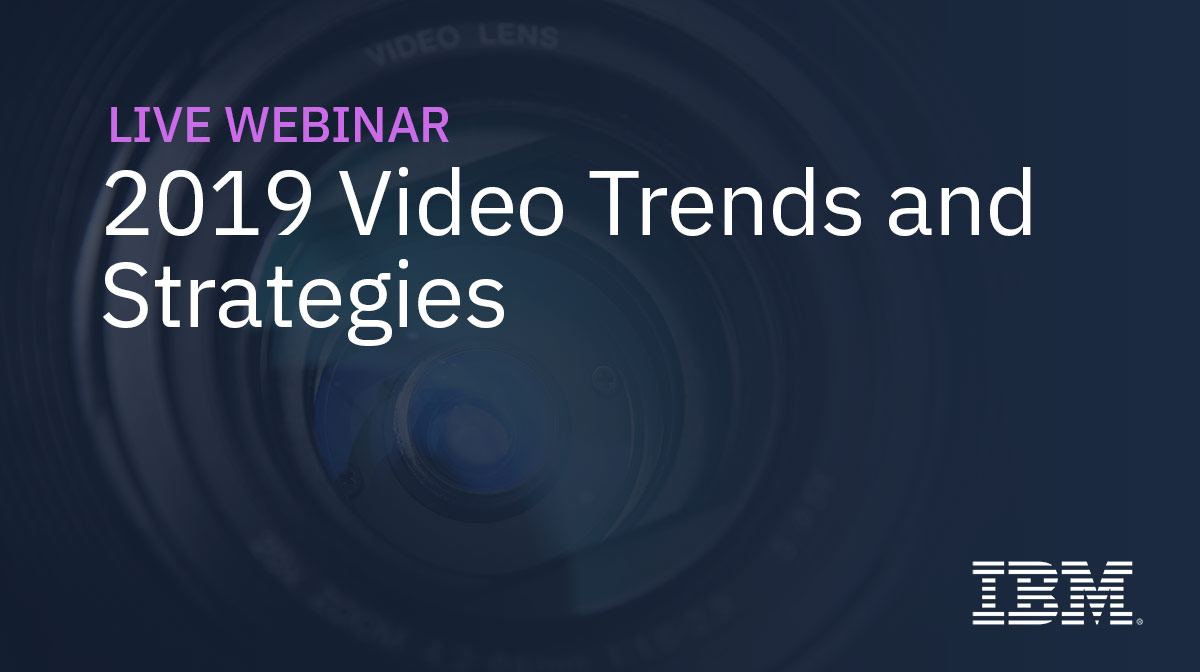 2019 Video Trends and Strategies