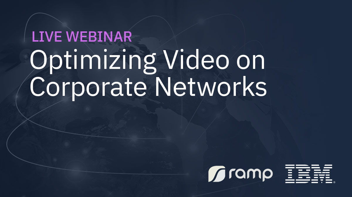 Optimizing Video on Corporate Networks