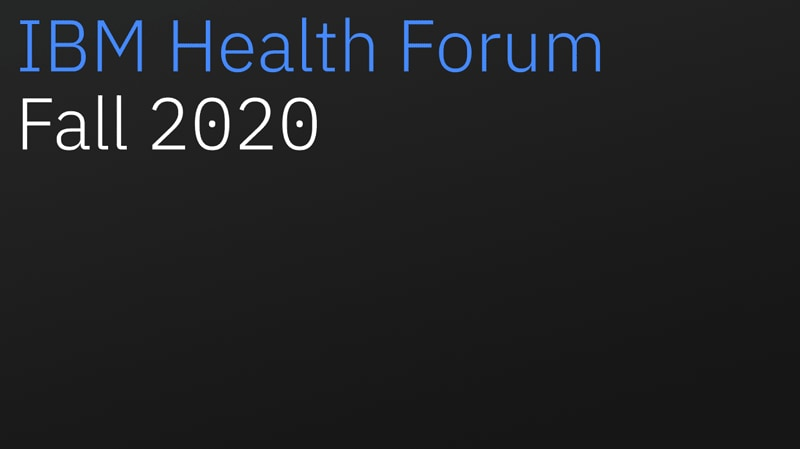 IBM Health Forum Fall 2020