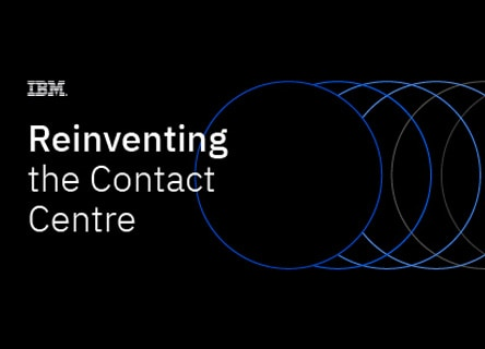 Reinvent the Contact Centre
