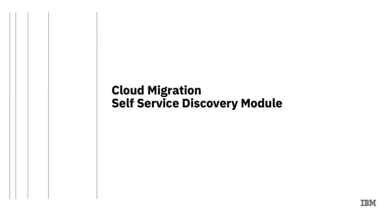 IBM Cloud migration self service discovery module