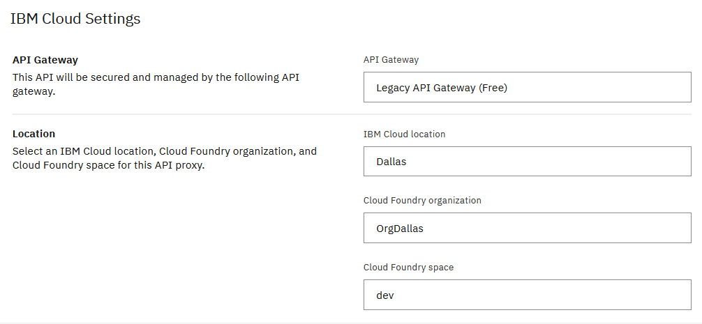 Under IBM Cloud Settings, by default, an IBM Cloud location, Cloud Foundry organization, and Cloud Foundry space for this API proxy is set: