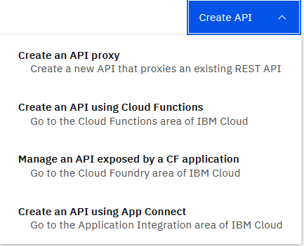 Select Create an API proxy. An API proxy defines configuration settings for an external API so that you can call it from IBM Cloud apps: