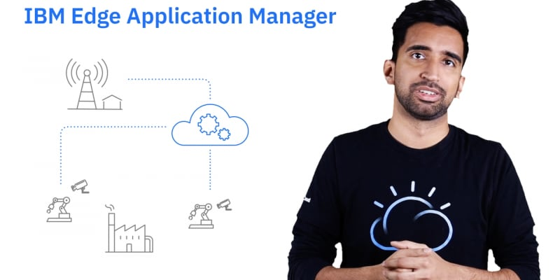 VIDEO – Intro to IBM Edge Application Manager